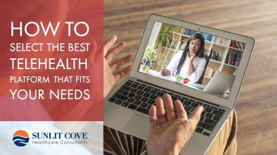 How To Select The Best Telehealth Platform That Fits Your Needs, Telehealth